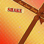 Shake Our Love Song
