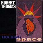 Robert Thomas Holding Space