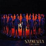 Sadhana The Real