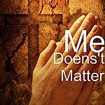 Me Doens't Matter