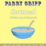 Parry Gripp Oatmeal (In Your Face Cholesterol)