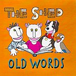 Shed Old Words