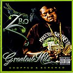 Z-Ro Greatest Hits (Chopped & Screwed)