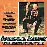 Stonewall Jackson Washed My Hands In Muddy Water