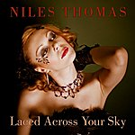 Niles Thomas Laced Across Your Sky