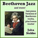 John Stebbe Beethoven Jazz, And More!
