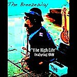 The BreezeWay The High Life (Feat. Ohm)