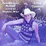 Erica Dawson Sometimes Makin' Love Is Makin' War