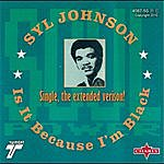 Syl Johnson Is It Because I'm Black (Extended Single)