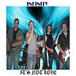 Infinity It's Not Love