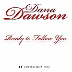 Dana Dawson Ready To Follow You (Version 99)