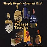 Simply Weasels Weasel Tracks - Simply Weasels Greatest Hits