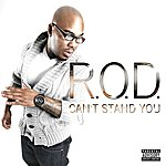 Rod Can't Stand You