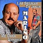 Marino Las Señales De Jesus Me Dara La Victoria