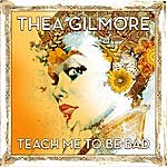 Thea Gilmore Teach Me To Be Bad