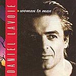Daniel Lavoie Woman To Man (1994)