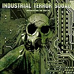 Industrial Terror Squad Broadcasting The Sick