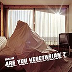 Joakim Are You Vegetarian Ep
