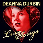 Deanna Durbin Love Songs
