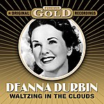 Deanna Durbin Forever Gold - Waltzing In The Cloulds