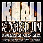 Khali Stacked Up! [Clean Money Mix]