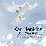 Karl Jenkins For The Fallen: In Memoriam Alfryn Jenkins
