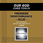 Chris Tomlin Premiere Performance Plus: Our God