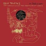 Erik Truffaz In Between (Deluxe)