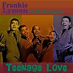 Frankie Lymon & The Teenagers Teenage Love