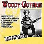 Woody Guthrie Hard Travelin'……….