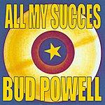Bud Powell All My Succes