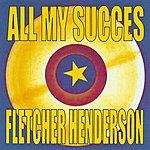 Fletcher Henderson All My Succes