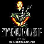 Steve Cone Stop The World I Wanna Get Off - Remixed Remastered