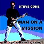 Steve Cone Man On A Mission - Remixed Remastered