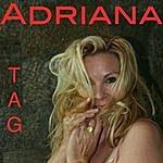 Adriana Tag