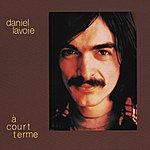 Daniel Lavoie A Court Terme (1975) (Premier Album Solo De Daniel Lavoie)