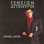 Daniel Lavoie Tension Attention (1983) (Inclus Le Tube 'ils S'aiment')