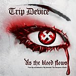 Trip Device As The Blood Flows (Soundtrack From The Motion Picture: My Immortal, The Vampires Of Berlin)