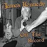 James Kennedy Off The Record