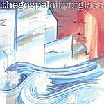 Gospel City Of Glass