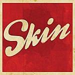 Skin Skin