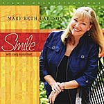 Mary Beth Carlson Smile...With A Song In Your Heart