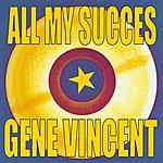 Gene Vincent All My Succes