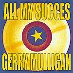 Gerry Mulligan All My Succes
