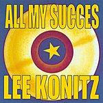 Lee Konitz All My Succes