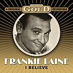 Frankie Laine Forever Gold - I Believe
