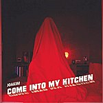 Joakim Come Into My Kitchen Ep