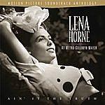 Lena Horne Lena Horne At M-G-M : Ain' It The Truth