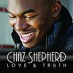 Chaz Shepherd Love & Truth