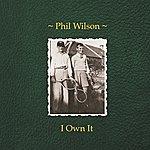 Phil Wilson I Own It